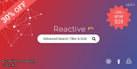 CodeCanyon - Reactive Pro v2.5.1 - Advanced WordPress search, filtering & grid - 17425763