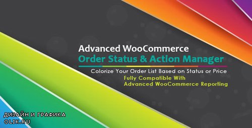 CodeCanyon - Advanced WooCommerce Order Status & Action Manager v2.3.7 + Colorize filtering on Order List - 14752398