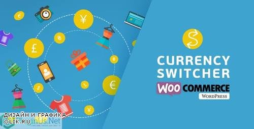 CodeCanyon - WooCommerce Currency Switcher v2.2.8 - Currency Switcher for serious e-stores - 8085217