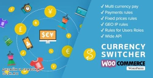 CodeCanyon - WooCommerce Currency Switcher v2.2.8.1 - Currency Switcher for serious e-stores - 8085217