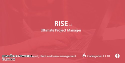 CodeCanyon - RISE v2.3 - Ultimate Project Manager - 15455641 -