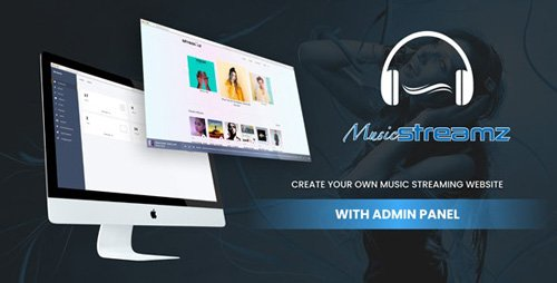 CodeCanyon - Streamz v1.0 - A music streaming website with admin panel (Update: 9 March 20) - 25683696