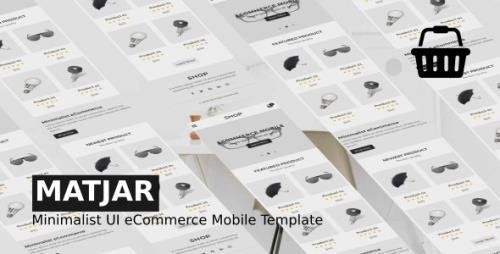 ThemeForest - Matjar v1.0 - Minimalist UI eCommerce Mobile Template - 21813804
