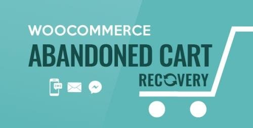 CodeCanyon - WooCommerce Abandoned Cart Recovery v1.0.5.6 - Email - SMS - Facebook Messenger - 24089125