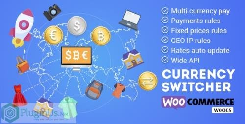 CodeCanyon - WOOCS v2.3.4 - WooCommerce Currency Switcher - WooCommerce Multi Currency and WooCommerce Multi Pay - 8085217