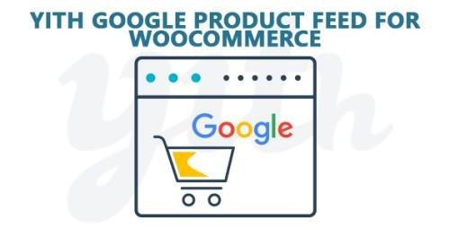YiThemes - YITH Google Product Feed for WooCommerce Premium v1.1.17