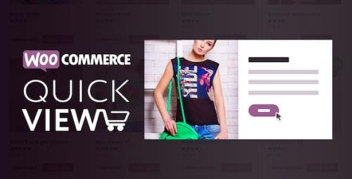 CodeCanyon - WooCommerce Quick View v1.7.3 - 19801709 - NULLED