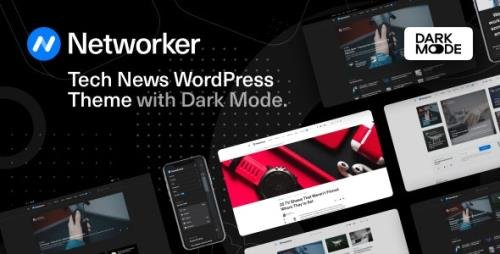 ThemeForest - Networker v1.0.4 - Tech News WordPress Theme with Dark Mode - 28749988 - NULLED