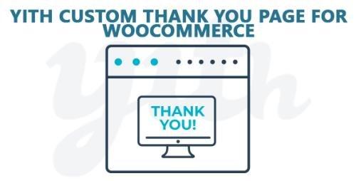 YiThemes - YITH Custom Thank You Page for WooCommerce Premium v1.3.4
