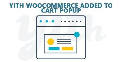 YiThemes - YITH WooCommerce Added to Cart Popup Premium v1.7.0