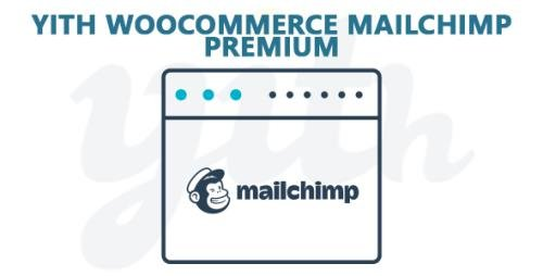 YiThemes - YITH WooCommerce Mailchimp Premium v2.2.1