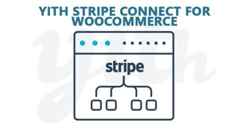 YiThemes - YITH Stripe Connect for WooCommerce v2.1.11