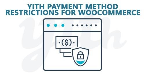 YiThemes - YITH Payment Method Restrictions for WooCommerce Premium v1.1.19