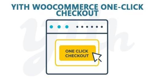 YiThemes - YITH WooCommerce One-Click Checkout Premium v1.6.0