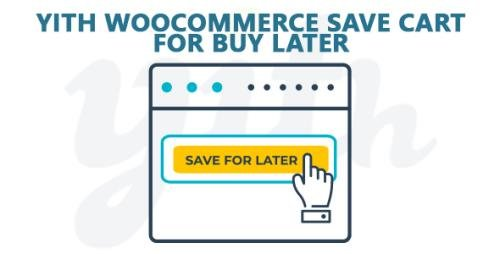 YiThemes - YITH Woocommerce Save Cart For Buy Later Premium v1.1.12